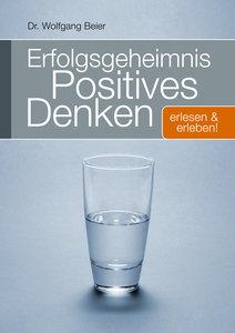 """Erfolgsgeheimnis """"Positives Denken"""""""