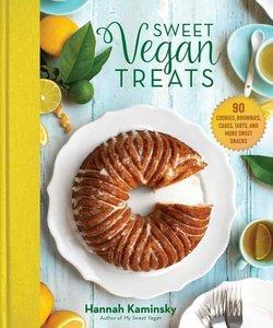 Sweet Vegan Treats: 90 Cookies, Brownies, Cakes, Tarts, and More