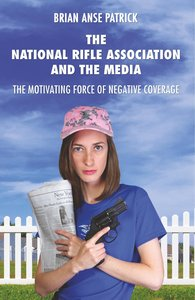 The National Rifle Association and the Media: The Motivating For