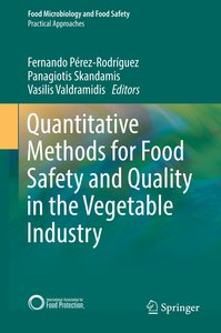 Quantitative methods for food safety and quality in the vegetabl