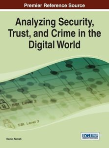 Analyzing Security, Trust, and Crime in the Digital World