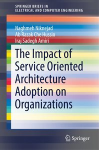 The Impact of Service Oriented Architecture Adoption on Organiza
