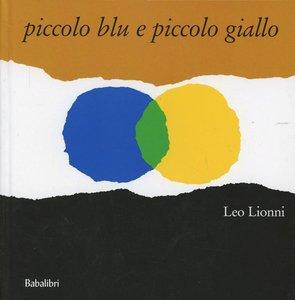 Lionni, L: Piccolo blu e piccolo giallo
