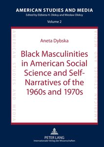 Black Masculinities in American Social Science and Self-Narrativ