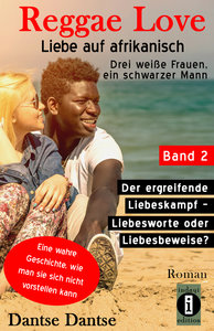 Reggae Love - Liebe auf afrikanisch: Drei weiße Frauen, ein schw