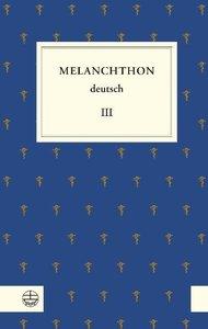 Melanchthon deutsch III