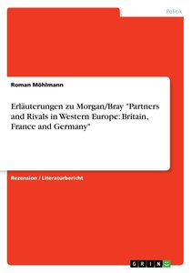 "Erläuterungen zu Morgan/Bray ""Partners and Rivals in Western Eur"