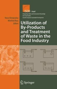 Utilization of By-Products and Treatment of Waste in the Food In