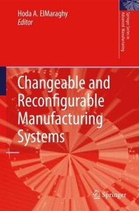 Changeable and Reconfigurable Manufacturing Systems