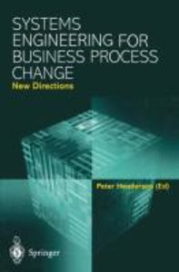 Systems Engineering for Business Process Change: New Directions