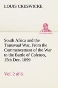 South Africa and the Transvaal War, Vol. 2 (of 6) From the Comme