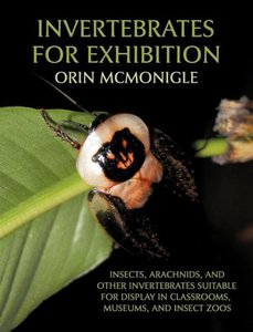 Invertebrates for Exhibition: Insects, Arachnids, and Other Inve