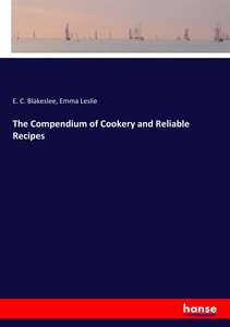 The Compendium of Cookery and Reliable Recipes