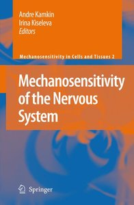 Mechanosensitivity of the Nervous System