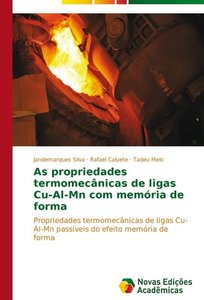 As propriedades termomecânicas de ligas Cu-Al-Mn com memória de