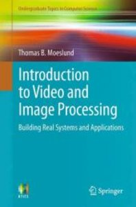 Introduction to Video and Image Processing