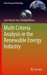 Multi Criteria Analysis in the Renewable Energy Industry