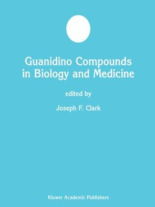 Guanidino Compounds in Biology and Medicine