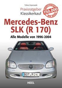 Praxisratgeber Klassikerkauf Mercedes-Benz SLK (R 170)