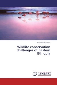 Wildlife conservation challenges of Eastern Ethiopia