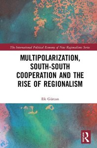 Multipolarization, South-South Cooperation and the Rise of Post-