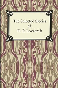 The Selected Stories of H. P. Lovecraft