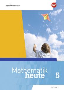 Mathematik heute - Ausgabe 2019 für Hessen