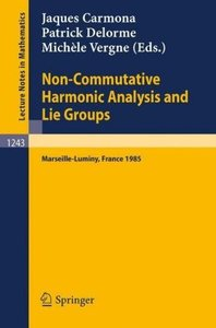 Non-Commutative Harmonic Analysis and Lie Groups