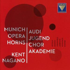 Audi Jugendchorakademie, Munich Opera Horns, Kent Nagano