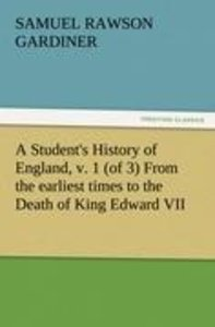 A Student's History of England, v. 1 (of 3) From the earliest ti