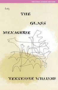 The Glass Menagerie: The High School Edition