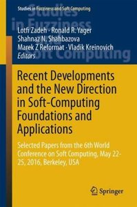 Recent Developments and the New Direction in Soft-Computing Foun