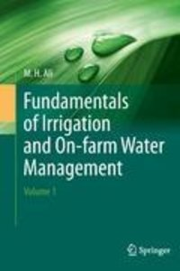 Fundamentals of Irrigation and On-farm Water Management: Volume