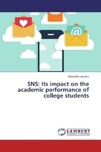 SNS: Its impact on the academic performance of college students
