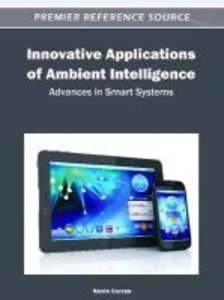 Innovative Applications of Ambient Intelligence: Advances in Sma