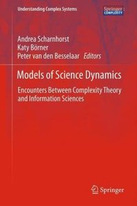 Models of Science Dynamics-Encounters Between Complexity Theory