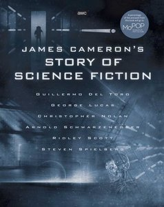 James Cameron\'s Story of Science Fiction