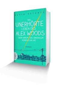 Das unerhörte Leben des Alex Woods
