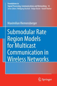 Submodular Rate Region Models for Multicast Communication in Wir