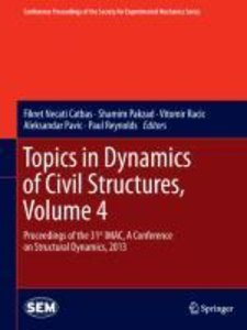 Topics in Dynamics of Civil Structures, Volume 4