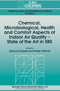Chemical, Microbiological, Health and Comfort Aspects of Indoor