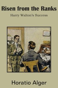 Risen from the Ranks, Harry Walton's Success
