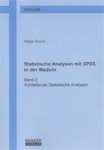 Statistische Analysen mit SPSS in der Medizin