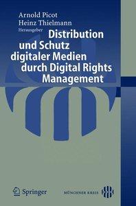 Distribution und Schutz digitaler Medien durch Digital Rights Ma