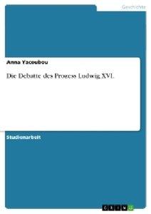 Die Debatte des Prozess Ludwig XVI.