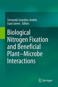 Biological Nitrogen Fixation and Beneficial Plant-Microbe Intera