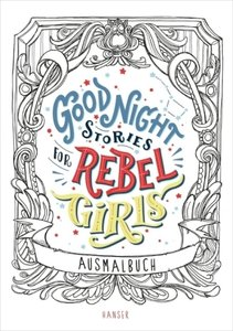 Good Night Stories for Rebel Girls - Ausmalbuch