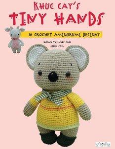 Khuc Cay\'s Tiny Hands: 16 Crochet Amigurumi Designs