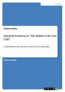 """Spiritual Isolation in """"The Ballad of the Sad Café"""""""