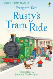 First Reading Farmyard Tales: Rusty\'s Train Ride